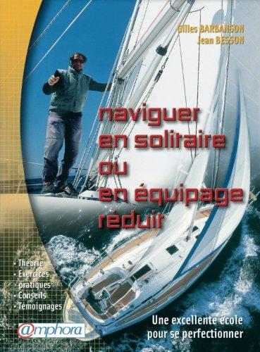 Naviguer en solitaire ou en équipage réduit par Gilles Barbanson