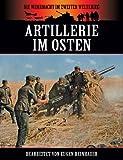 Artillerie im Osten (Die Wehrmacht im Zweiten Weltkrieg 1)