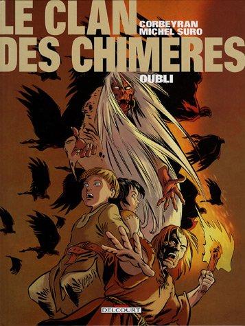 Le Clan des Chimères, Tome 6 : Oubli