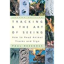 Tracking and the Art of Seeing, 2nd Edition: How to Read Animal Tracks and Signs