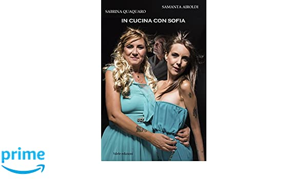 Amazon.it: In cucina con Sofia - Samanta Airoldi, Sabrina Quaquaro ...