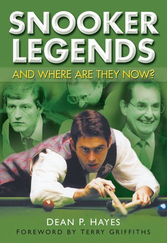Snooker Legends: And Where are They Now? por Dean Hayes