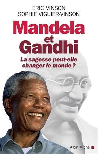 Mandela et Gandhi: La sagesse peut-elle changer le monde ?