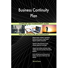 Business Continuity Plan All-Inclusive Self-Assessment - More than 670 Success Criteria, Instant Visual Insights, Comprehensive Spreadsheet Dashboard, Auto-Prioritised for Quick Results