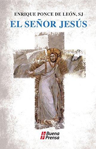 El Señor Jesús por Enrique Ponce de León Garcíadiego