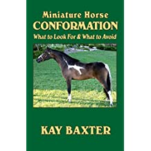 Miniature Horse Conformation: What to Look For & What to Avoid (English Edition)