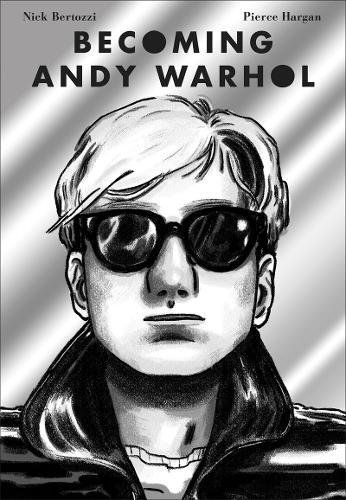 Becoming Andy Warhol (Graphic Novel)