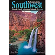 A Guide to the Natural Landmarks of Arizona (Photographing the Soutwest)