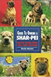 Guide to Owning a Shar-Pei: Puppy Care, Grooming, Training, History, Health, Breed Standard (Re Dog) by Justin Trochiano (1997-04-02)