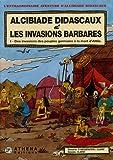 Alcibiade Didascaux et les Invasions Barbares, Tome 1 : Des invasions des peuples germains à la mort d'Attila