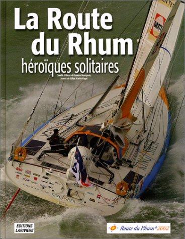 La Route du rhum : Héroïques solitaires par Camille Elbeze