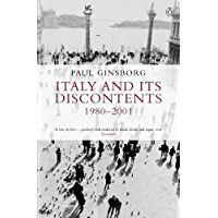 Italy and its Discontents 1980-2001: Family, Civil Society, State (English Edition)