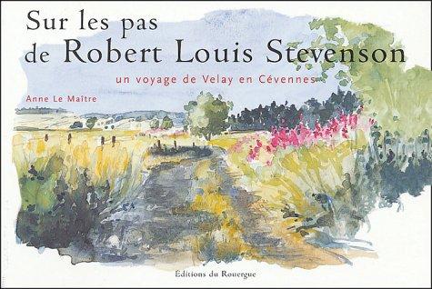 Sur les pas de Robert Louis Stevenson, un voyage de Velay en Cévennes