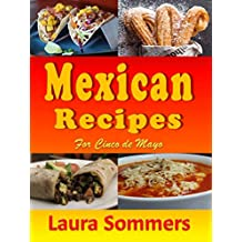 Mexican Recipes for Cinco de Mayo (Cooking Around The World Book 11) (English Edition)