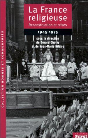 La France religieuse, 1945-1975 : Reconstruction et crises