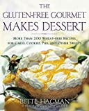 The Gluten-free Gourmet Makes Dessert: More Than 200 Wheat-free Recipes for Cakes, Cookies, Pies and Other Sweets (English Edition)