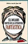 Els millors contes de la literatura fantàstica: Edició a cura de Joan Solé