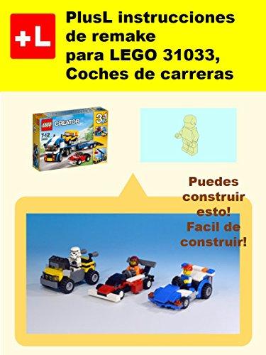PlusL instrucciones de remake  para LEGO 31033, Coches de carreras: Usted puede construir Coches de carreras de sus propios ladrillos!