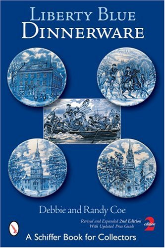 Liberty Blue Dinnerware (Schiffer Book for Collectors) Staffordshire Liberty Blue