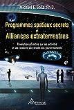 Programmes spatiaux secrets et alliances extraterrestres:...