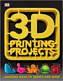 3D Printing Projects - DK - Livres - Amazon.fr