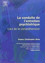 La conduite de l'entretien psychiatrique : L'art de la compréhension