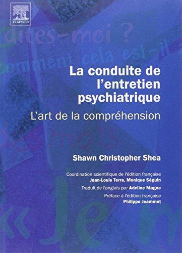 La conduite de l'entretien psychiatrique : l'art de la comprhension: L'ART DE LA COMPREHENSION