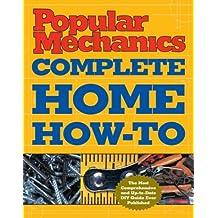 Popular Mechanics Complete Home How-To