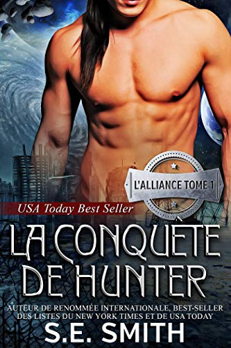 La Conquête de Hunter: L'Alliance, Tome 1 par S.E. Smith