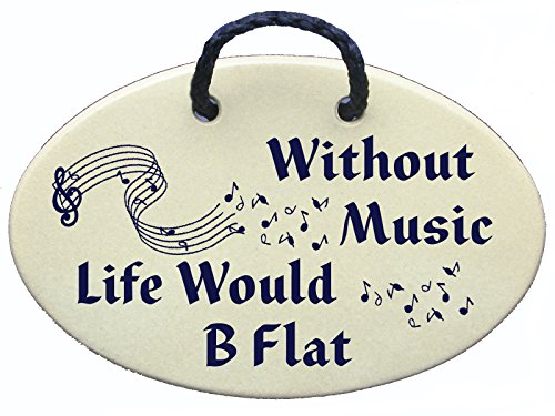 Without Music Life Would B Flat. Keramik-Wandschild, handgefertigt in den USA seit über 30 Jahren.