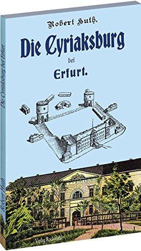 Buchcover Die Cyriaksburg bei Erfurt: Geschichtliche Darstellung und Beschreibung