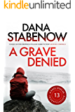 A Grave Denied (A Kate Shugak Investigation Book 13)