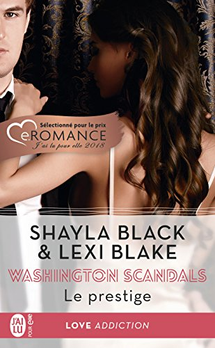 Washington Scandals (Tome 2) - Le prestige par Shayla Black