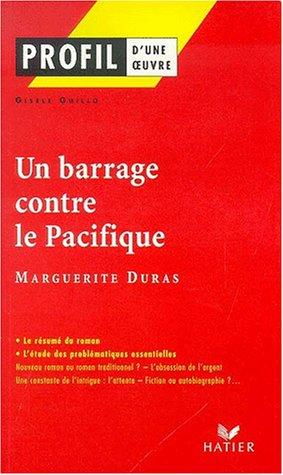 Profil d'une oeuvre : Un barrage contre le Pacifique, 1950, Marguerite Duras