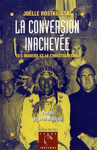 La Conversion inachevée : Les Indiens et le christianisme