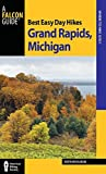 Best Easy Day Hikes Grand Rapids, Michigan (Best Easy Day Hikes Series) by Kevin Revolinski (2012-06-19)