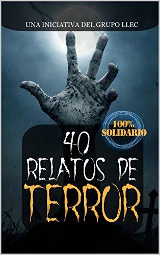 40 Relatos de Terror: Libro benéfico (Hospital Amic de la Fundación Sant Joan de Déu) por Grupo LLEC