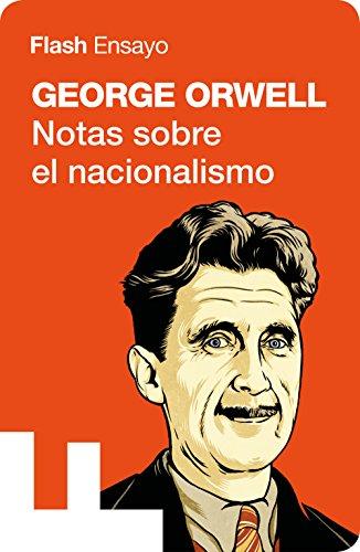 Notas sobre el nacionalismo (Colección Endebate) por George Orwell