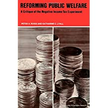 Reforming Public Welfare: A Critique of the Negative Income Tax Experiment