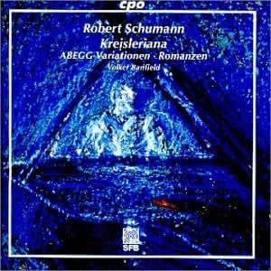 Robert Schumann: Kreisleriana (op. 16) / Abegg-Variationen (op. 1) / Drei Romanzen (op. 28)