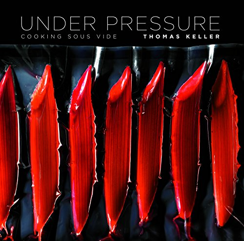 Under Pressure: Cooking Sous Vide (The Thomas Keller Library) (English Edition)
