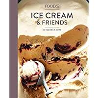 Food52 Ice Cream and Friends: 60 Recipes