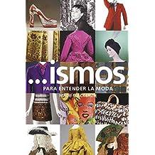 Ismos. Para entender la moda (Arte y Fotografía)