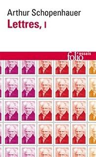 Lettres, tome 1 par Arthur Schopenhauer