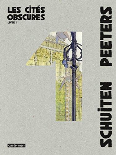 Les Cités obscures - L'Intégrale (Livre 1) par Benoît Peeters