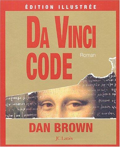 Da Vinci Code : Edition illustre