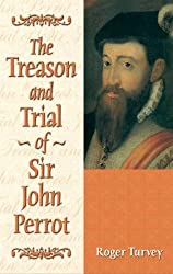 The Treason and Trial of Sir John Perrot