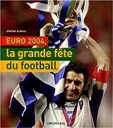 Euro 2004, la grande fête du football