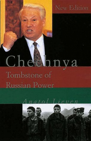 Chechnya: Tombstone of Russian Power by Anatol Lieven (1999-06-10)