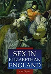 Sex in Elizabethan England (Sutton Illustrated History Paperbacks)